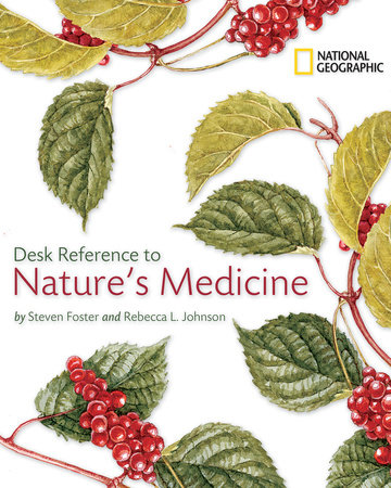 National Geographic Desk Reference to Nature's Medicine by Steven Foster and Rebecca Johnson