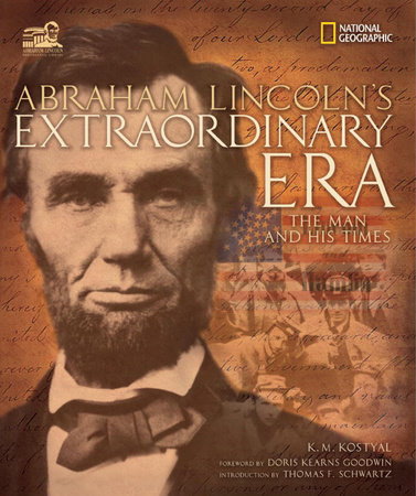 Abraham Lincoln's Extraordinary Era by K. M. Kostyal