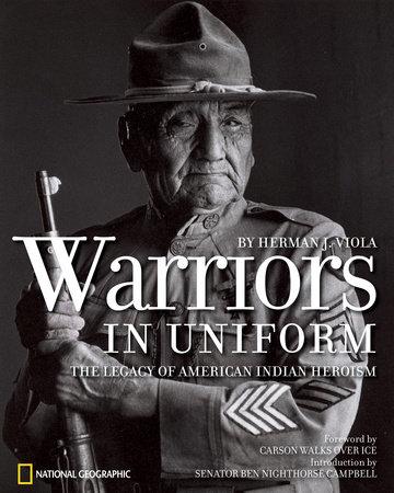 Warriors in Uniform by Herman J. Viola