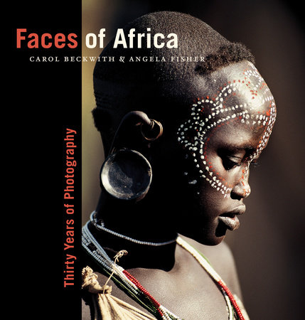 Faces of Africa by Carol Beckwith and Angela Fisher
