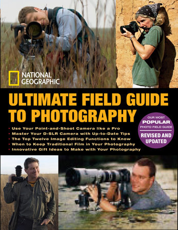 National Geographic Ultimate Field Guide to Photography by National Geographic