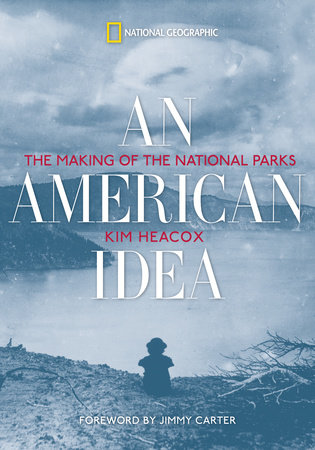 An American Idea by Kim Heacox and Jimmy Carter