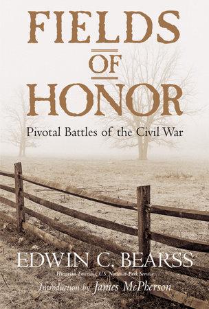 Fields of Honor by Edwin C. Bearss