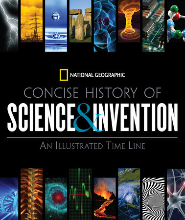 National Geographic Concise History of Science and Invention by National Geographic
