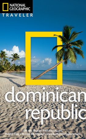 National Geographic Traveler: Dominican Republic, 2nd edition by Christopher P. Baker