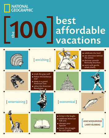 The 100 Best Affordable Vacations by Jane Wooldridge and Larry Bleiberg