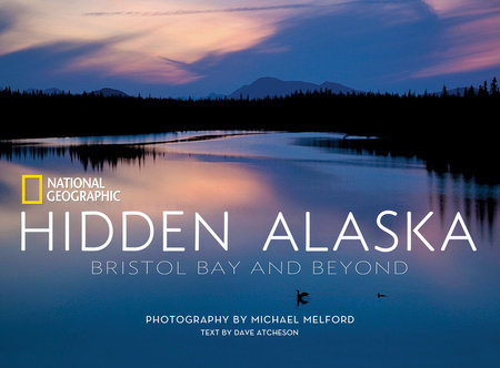 Hidden Alaska by Dave Atcheson