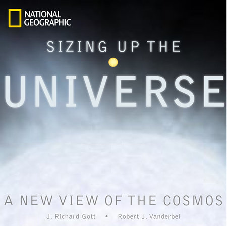 Sizing Up the Universe by J. Richard Gott and Robert J. Vanderbei