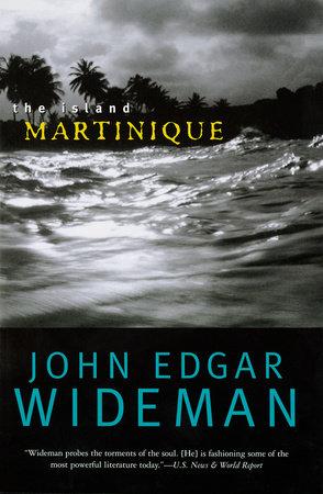 The Island Martinique by John Edgar Wideman