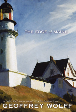 The Edge of Maine by Geoffrey Wolff