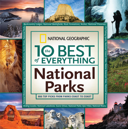 The 10 Best of Everything National Parks by National Geographic