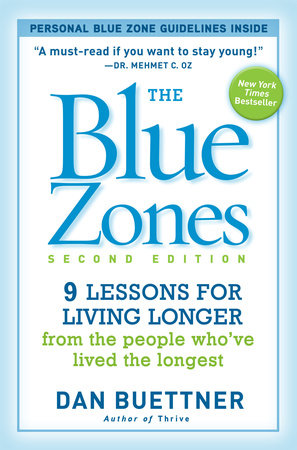 The Blue Zones, Second Edition by Dan Buettner