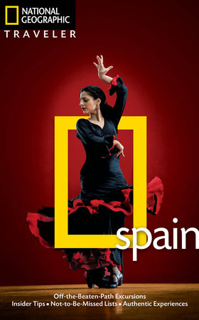 National Geographic Traveler: Spain, Fourth Edition by Fiona Dunlop