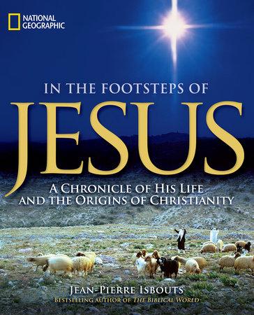 In the Footsteps of Jesus by Jean-Pierre Isbouts