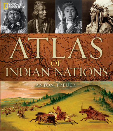Atlas of Indian Nations by Anton Treuer