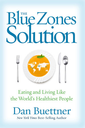 The Blue Zones Solution by Dan Buettner