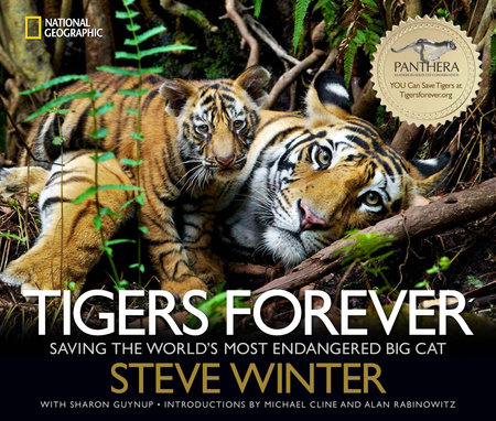 Tigers Forever by Steve Winter and Sharon Guynup