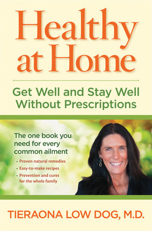 Healthy at Home by Tieraona Low Dog, M.D.