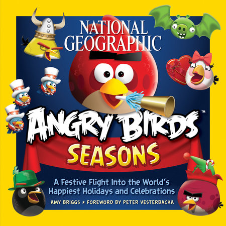 National Geographic Angry Birds Seasons by Amy Briggs