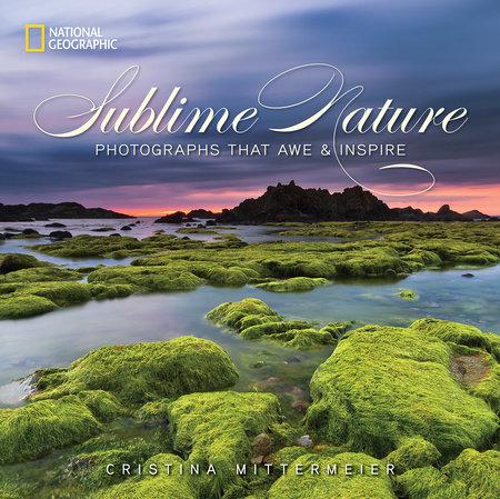 Sublime Nature by Cristina Mittermeier