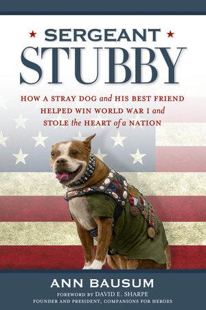 Sergeant Stubby by Ann Bausum