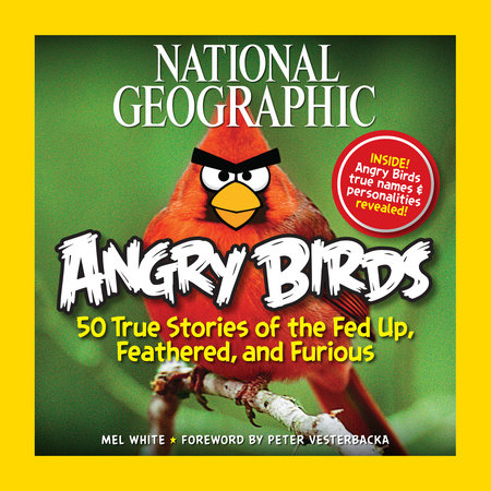 National Geographic Angry Birds by Mel White