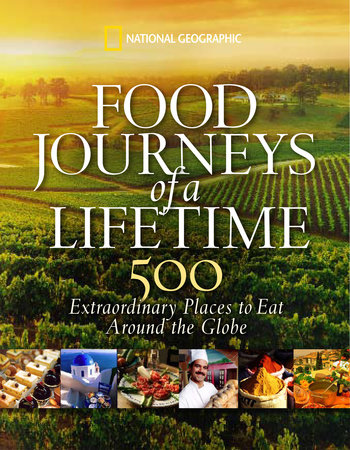 Food Journeys of a Lifetime by National Geographic