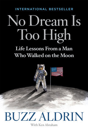 No Dream Is Too High by Buzz Aldrin and Ken Abraham