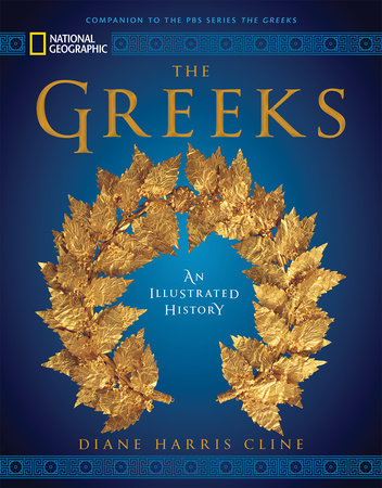National Geographic The Greeks by Diane Harris Cline