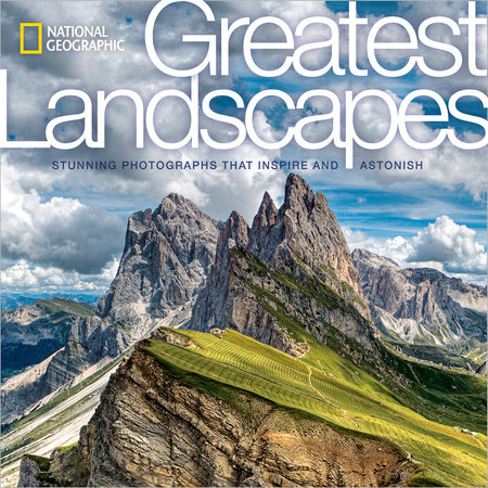 National Geographic Greatest Landscapes by National Geographic
