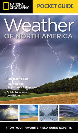 National Geographic Pocket Guide to the Weather of North America by Jack Williams
