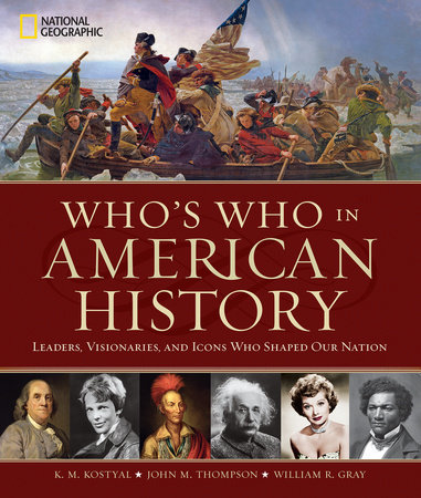 Who's Who in American History by K. M. Kostyal, John M. Thompson and William R. Gray