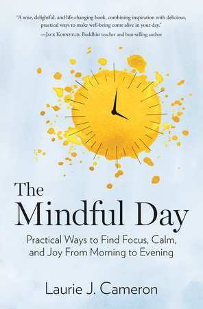 The Mindful Day by Laurie J. Cameron