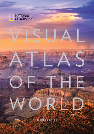 National Geographic Visual Atlas of the World, 2nd Edition