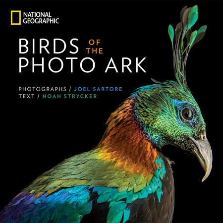 Birds of the Photo Ark by Noah Strycker