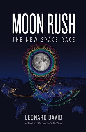 Moon Rush by Leonard David