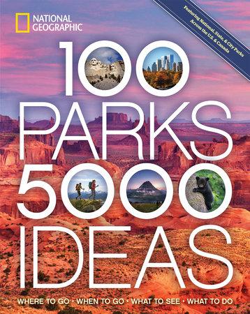 100 Parks, 5,000 Ideas by Joe Yogerst