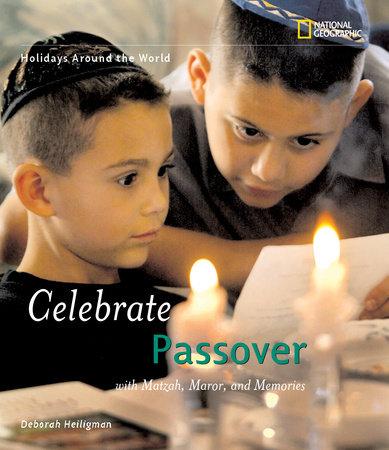 Holidays Around the World: Celebrate Passover by Deborah Heiligman