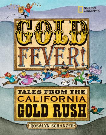 Gold Fever by Rosalyn Schanzer