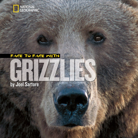 Face to Face with Grizzlies by Joel Sartore