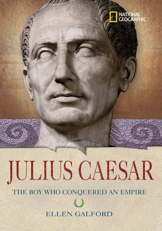 World History Biographies: Julius Caesar by Ellen Galford