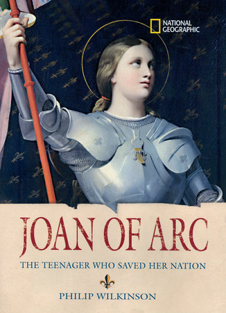 World History Biographies: Joan of Arc by Philip Wilkinson
