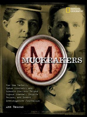 Muckrakers by Ann Bausum