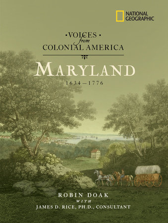 Voices from Colonial America: Maryland 1634-1776 by Robin Doak