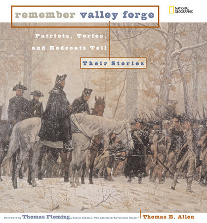 Remember Valley Forge by Thomas B. Allen