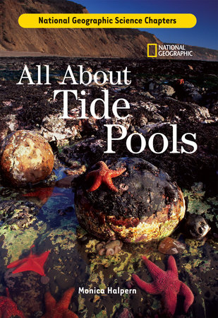 Science Chapters: All About Tide Pools by Monica Halpern