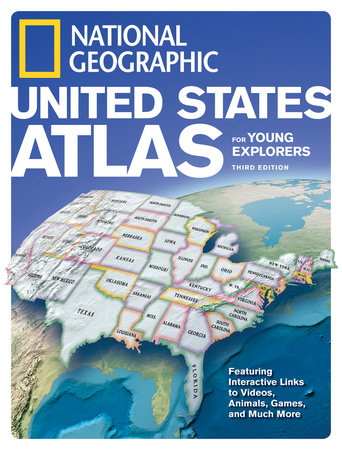 National Geographic United States Atlas for Young Explorers, Third Edition by National Geographic