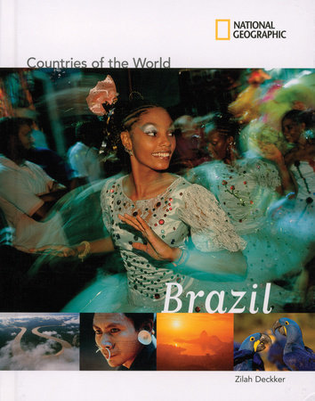 National Geographic Countries of the World: Brazil by Zilah Deckker