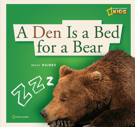 ZigZag: A Den Is a Bed for a Bear by Becky Baines