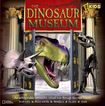 The Dinosaur Museum by National Geographic Society